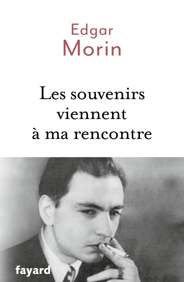 E. Morin, Les souvenirs viennent à ma rencontre