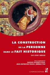 N. Kuperty-Tsur, J.-R. Fanlo, J. Foa, dir.,La construction de la personne dans le fait historique XVe-XVIIIe s.