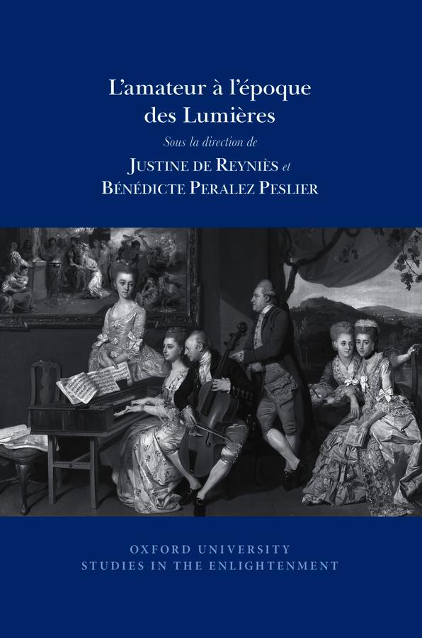 J. de Reyniès, B. Peralez Peslier (dir.), L'amateur à l'époque des Lumières
