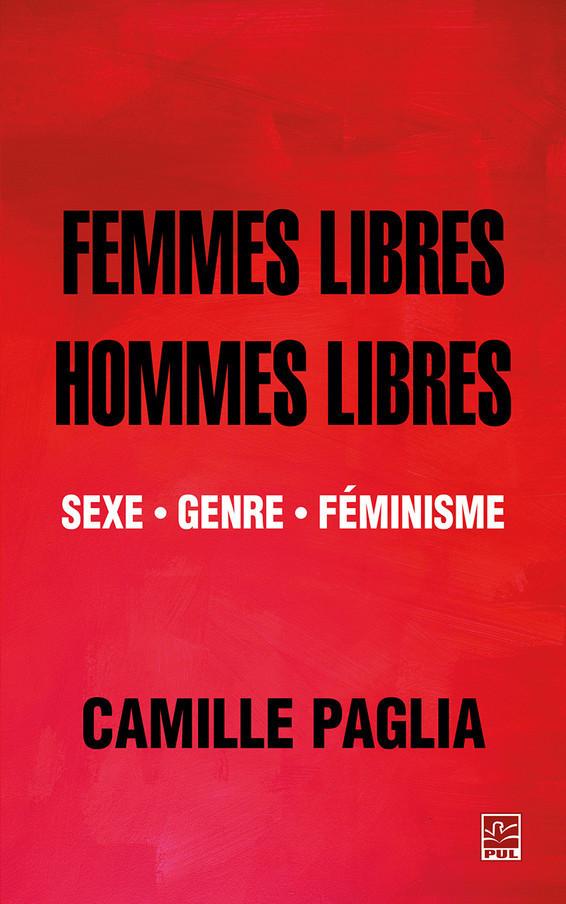 C. Paglia, Femmes libres, hommes libres. Sexe, genre, féminisme (trad. G. Laverdière)