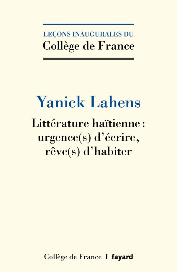 Yanick Lahens, Littérature haïtienne : urgence(s) d'écrire, rêve(s) d'habiter