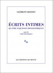 C. Rosset, Ecrits intimes. Quatre esquisses biographiques suivi de Voir Minorque