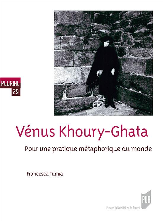 F. Tumia, Vénus Khoury-Ghata. Pour une pratique métaphorique du monde