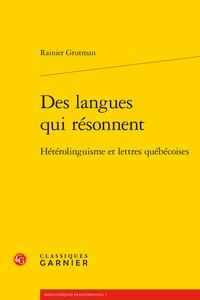 R. Grutman, Des langues qui résonnent. Hétérolinguisme et lettres québécoises