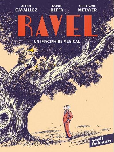 K. Beffa, G. Metayer et A. Cavaillez, Ravel, un imaginaire musical