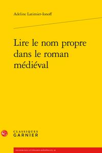 A. Latimier-Ionoff, Lire le nom propre dans le roman médiéval
