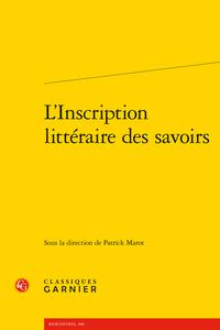 P. Marot (dir.), L'Inscription littéraire des savoirs