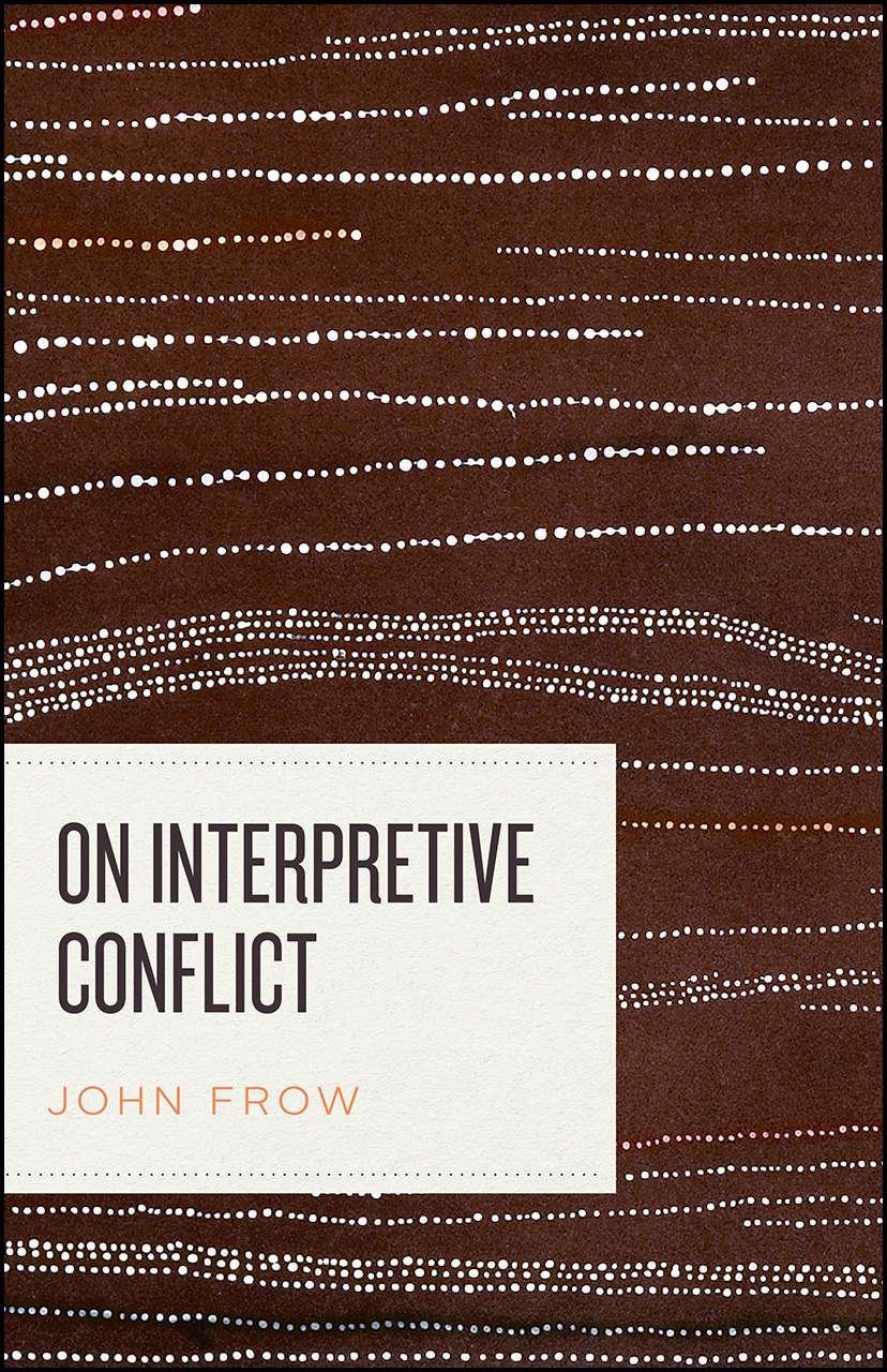 J. Frow, On Interpretive Conflict