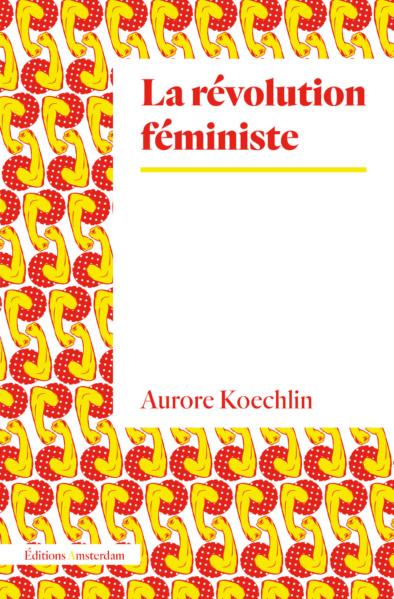 A. Koechlin, La Révolution féministe