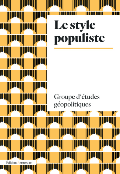 Groupe d'études géopolitiques, Le style populiste