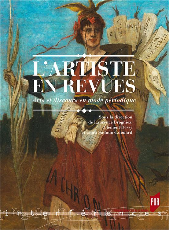 L. Brogniez, C. Dessy, C. Sadoun-Édouard (dir.), L'Artiste en revues. Arts et discours en mode périodique