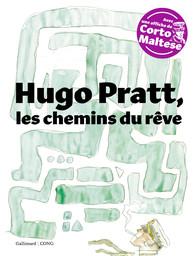 F. Boille, G. Giorello, Hugo Pratt, les chemins du rêve