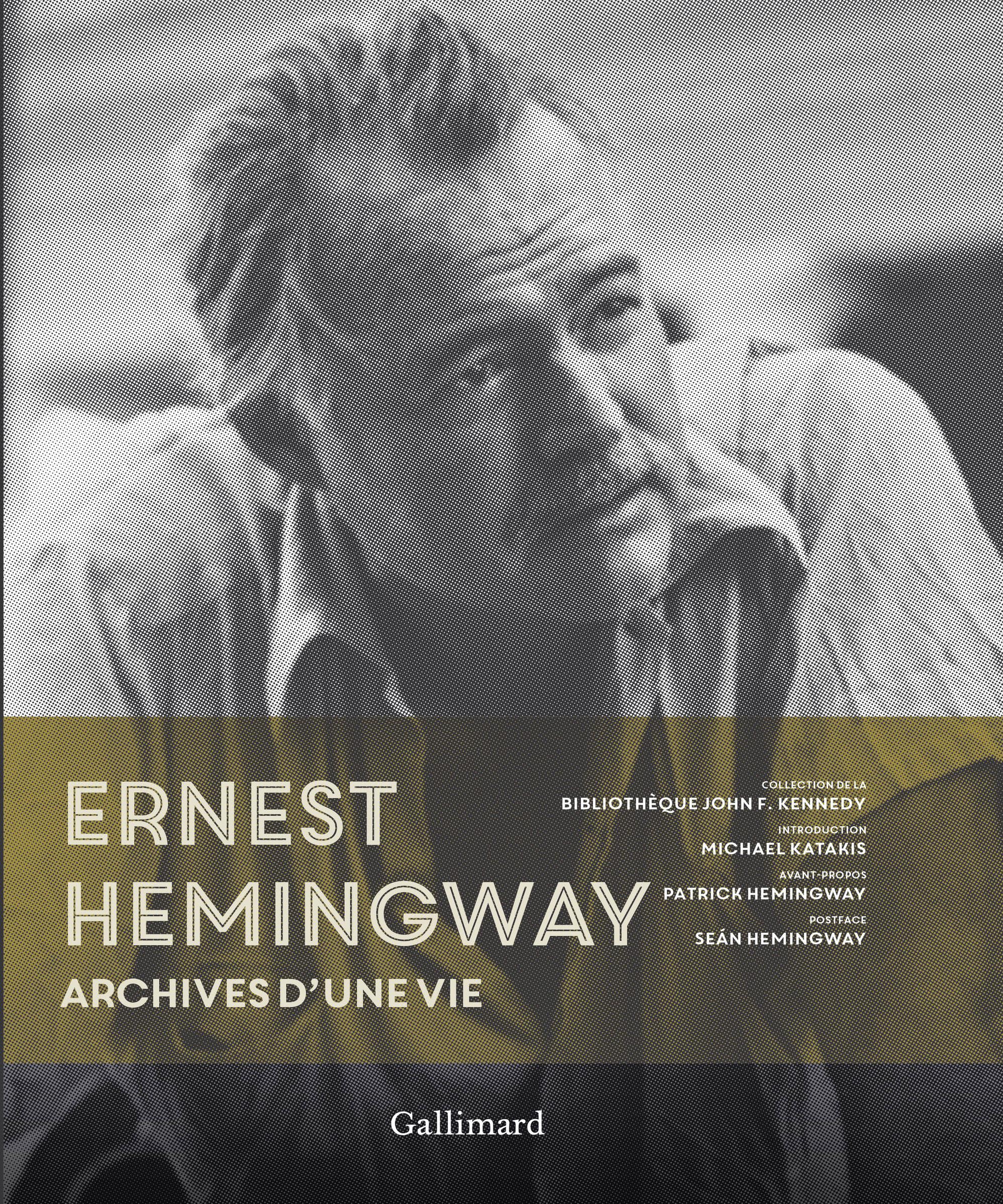 Ernest Hemingway. Archives d'une vie