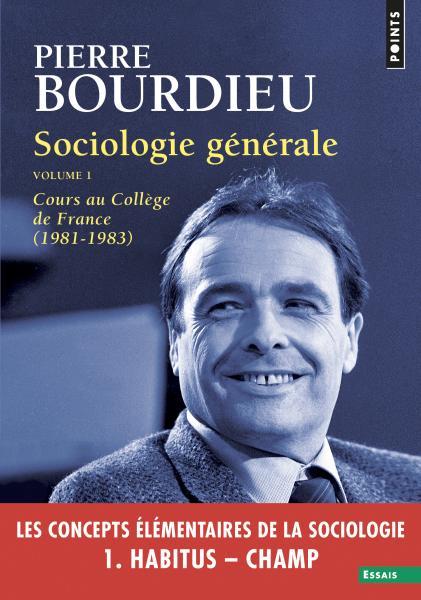 P. Bourdieu, Sociologie générale vol. 1. Cours au Collège de France (1981-1983)