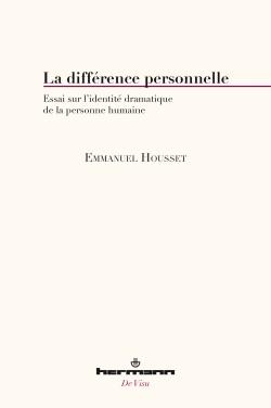 E. Housset, La différence personnelle. Essai sur l'identité dramatique de la personne humaine