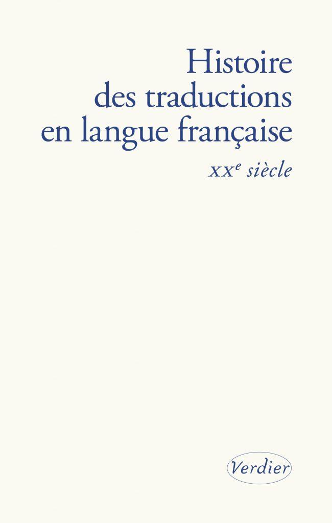 Histoire des traductions en langue française. XXe siècle, dir. Yves Chevrel, Bernard Banoun et Isabelle Poulin