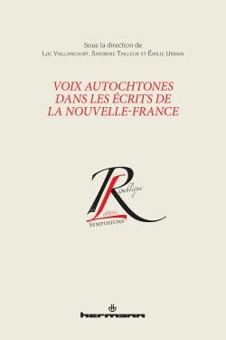 L. Vaillancourt, S. Tailleur, E. Urbain (dirs.), Voix autochtones dans les écrits de la Nouvelle-France