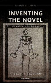 R. Bracht Branham, Inventing the Novel. Bakhtin and Petronius Face to Face