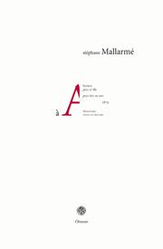 S. Mallarmé, à A. peut-être en vers (éd. P. Magnier)