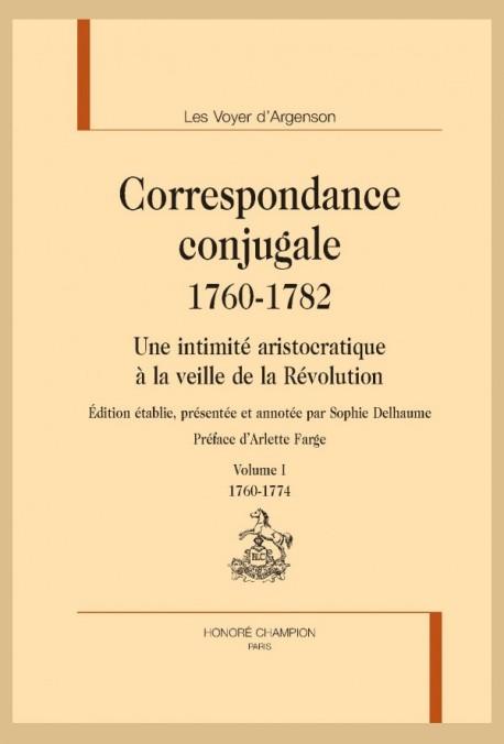 Les Voyer d'Argenson, Correspondance conjugale 1760-1782Une intimité aristocratique à la veille de la Révolution (éd. S. Delhaume, préf. A. Farge)