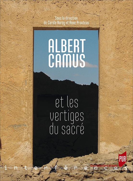 C. Auroy et A. Prouteau (dir.), Albert Camus et les vertiges du sacré
