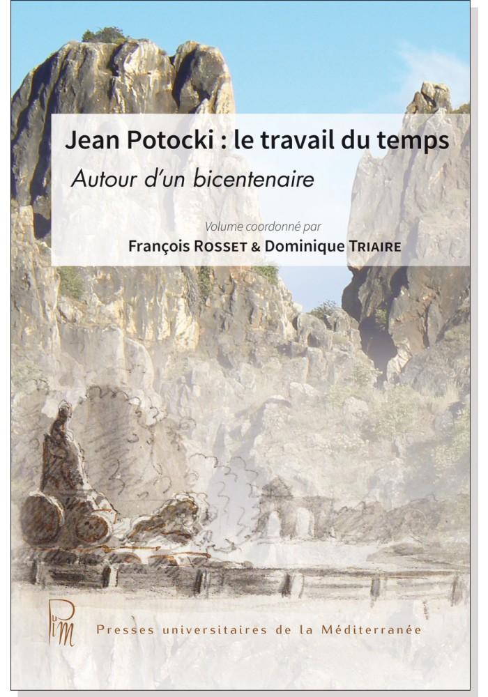 F. Rosset et D. Triaire (dir.), Jean Potocki : le travail du temps. Autour d'un bicentenaire