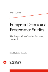 European Drama and Performance Studies, n°13, 2019-2: The Stage and its Creative Processes, 1 (S. Chaouche, dir)