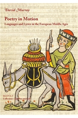 D. Murray, Poetry in MotionLanguages and Lyrics in the European Middle Ages