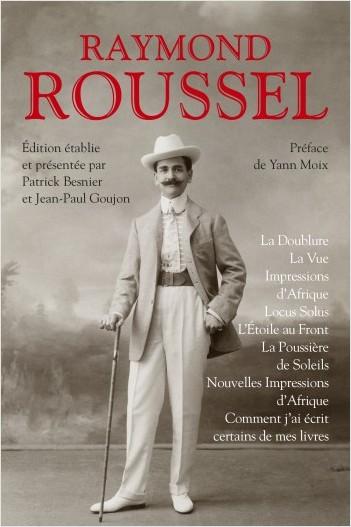 R. Roussel, La doublure. La Vue. Impressions d'Afrique. Locus Solus… (coll. Bouquins)
