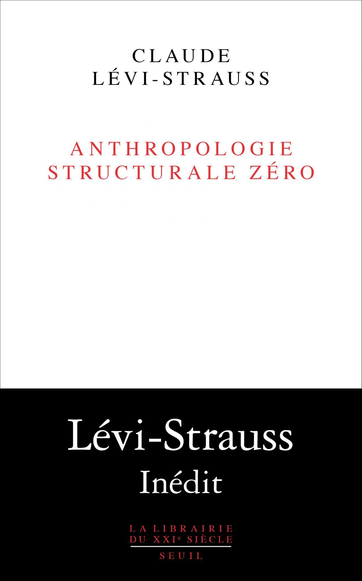 C. Levi-Strauss, Anthropologie structurale zéro (inédit)