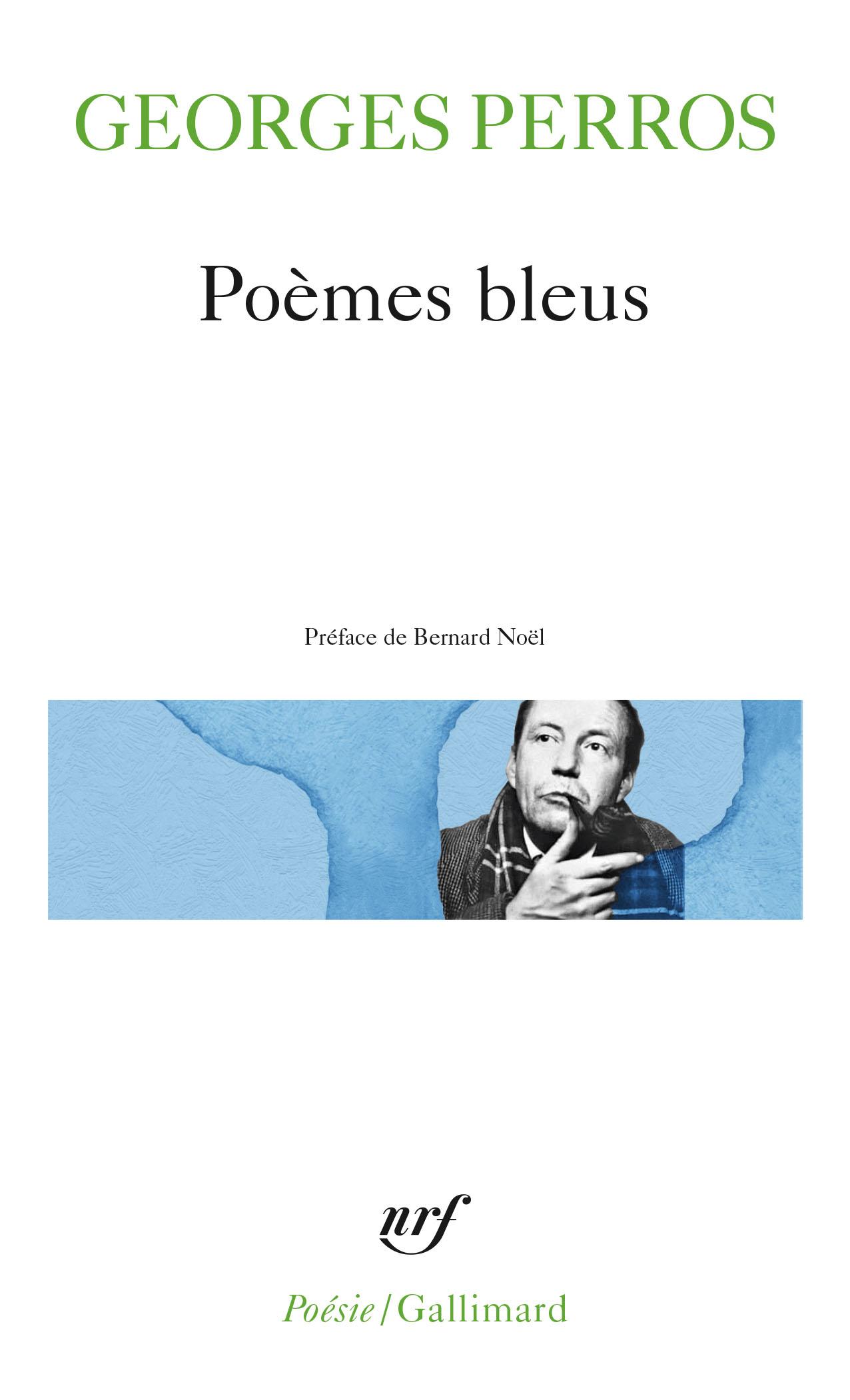 G. Perros, Poèmes bleus (Poésie/Gallimard, rééd.)