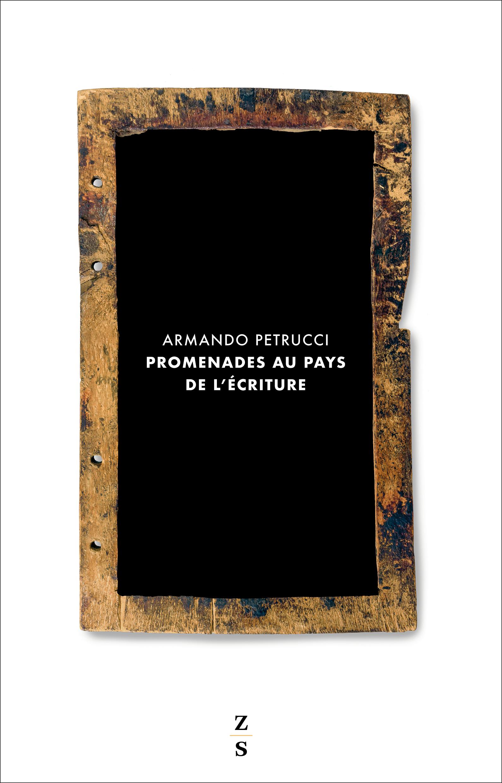 A. Petrucci, Promenades au pays de l'écriture