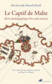 Le Captif de Malte. Récit autobiographique d'un cadi ottoman