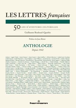 Les Lettres françaises. Cinquante ans d'aventures culturelles (G. Roubaud-Quashie, éd.)