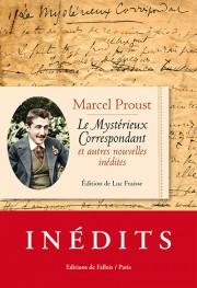 Proust, Le Mystérieux correspondant et autres nouvelles inédites