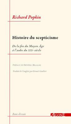 R. Popkin, Histoire du scepticisme. De la fin du Moyen Âge à l'aube du XIXe siècle
