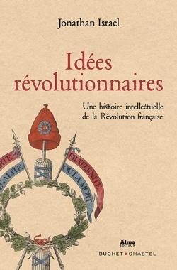 J. Israel, Idées révolutionnaires