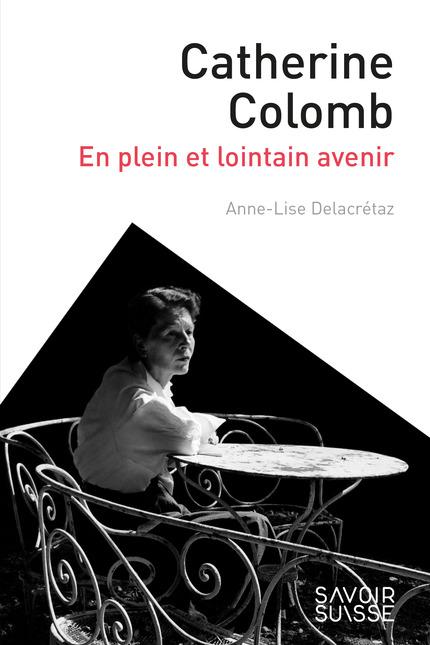 A.-L. Delacrétaz, Catherine Colomb. En plein et lointain avenir