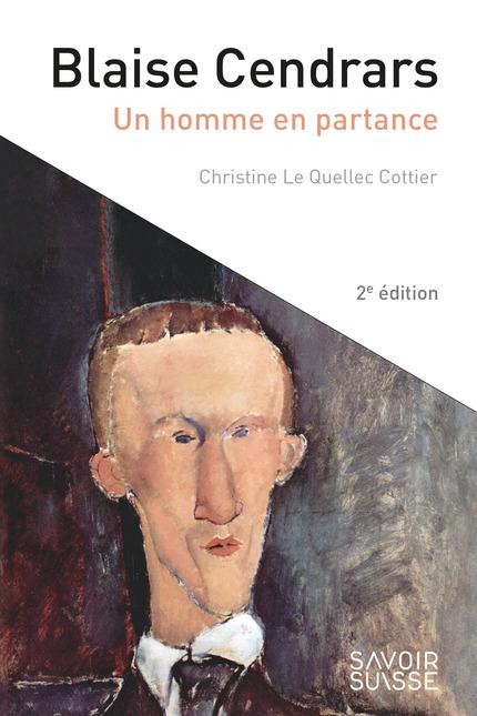 Ch. Le Quellec Cottier, Blaise Cendrars. Un homme en partance (2de éd.)