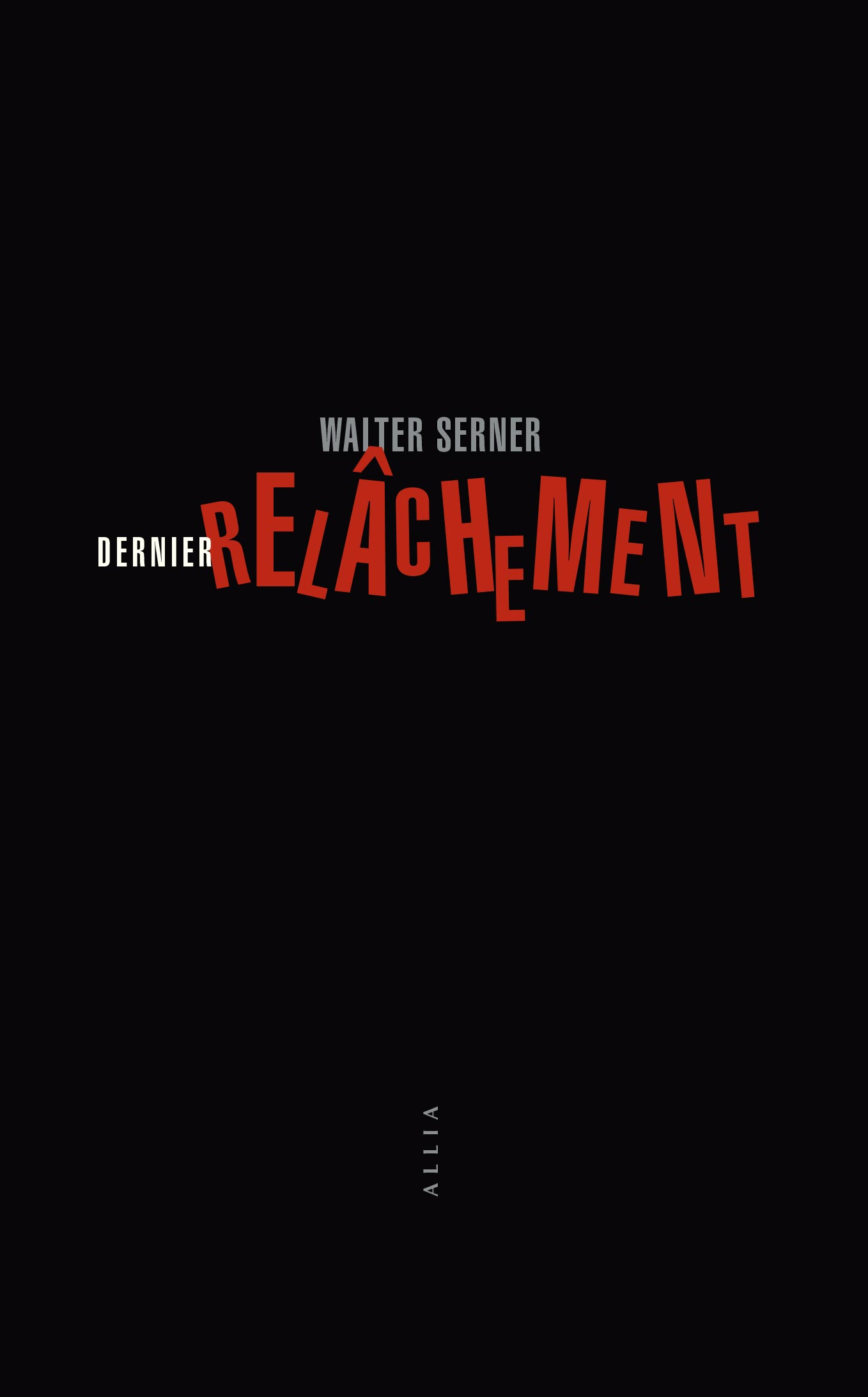W. Serner, Dernier relâchement (trad. C. Wermester)