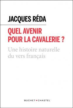 J. Réda, Quel avenir pour la cavalerie ? Une histoire naturelle du vers français