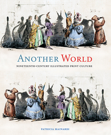 P. Mainardi, Another World. Nineteenth-Century Illustrated Print Culture
