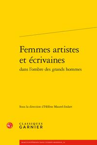 H. Maurel-Indart (dir.), Femmes artistes et écrivaines dans l'ombre des grands hommes