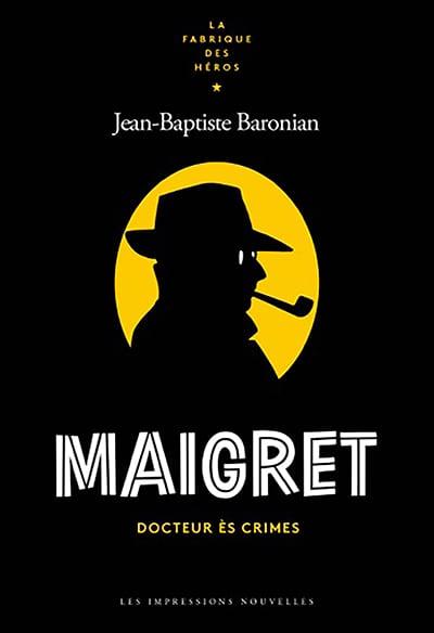 J.-B. Baronian, Maigret. Docteur-ès-crimes