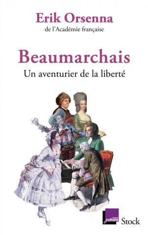 É. Orsenna, Beaumarchais, un aventurier de la liberté