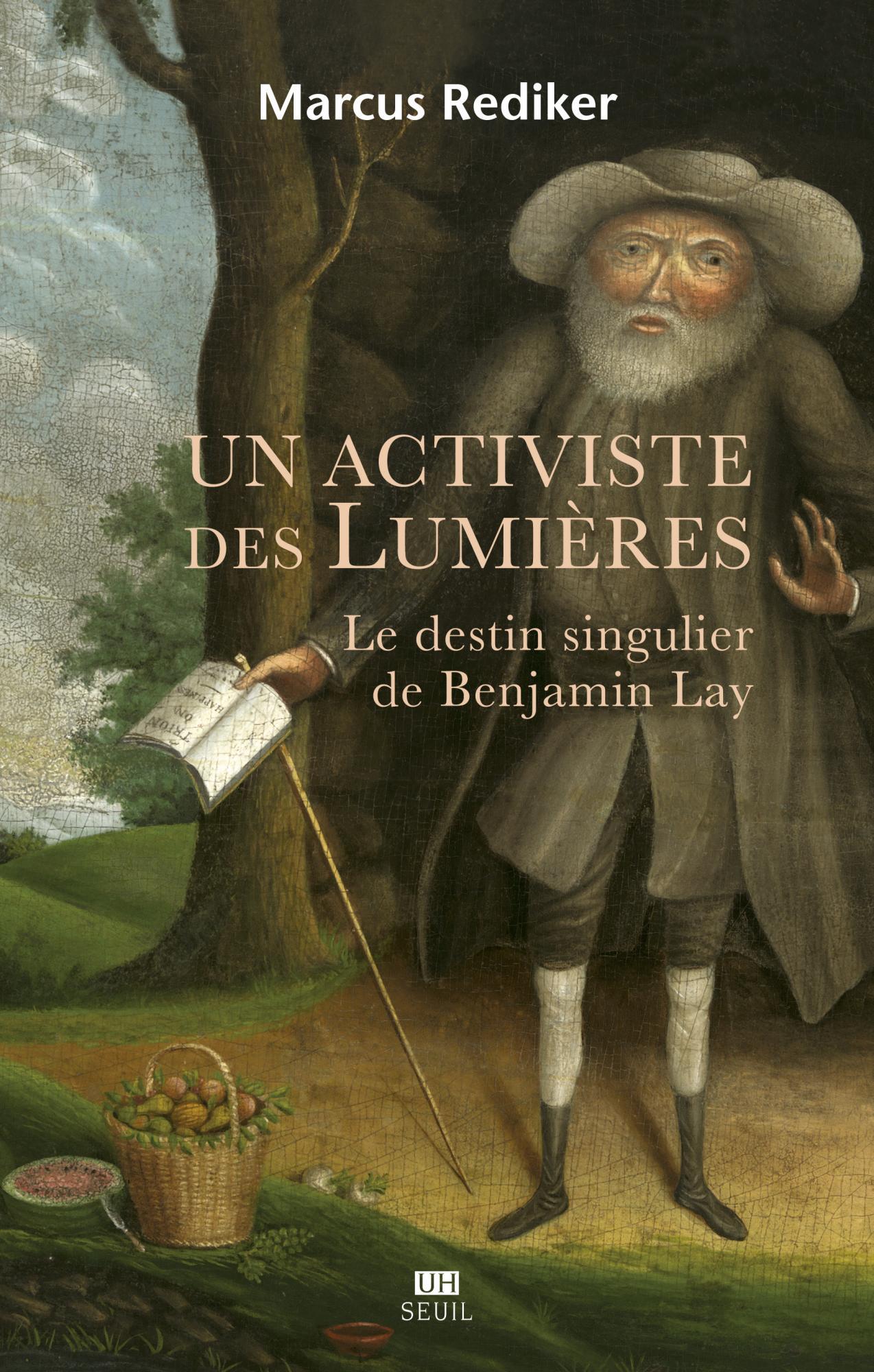 M. Rediker, Un activiste des Lumières. Le destin singulier de Benjamin Lay