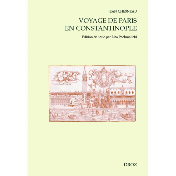 J. Chesneau, Voyage de Paris en Constantinople (éd. L. Pochmalicki)