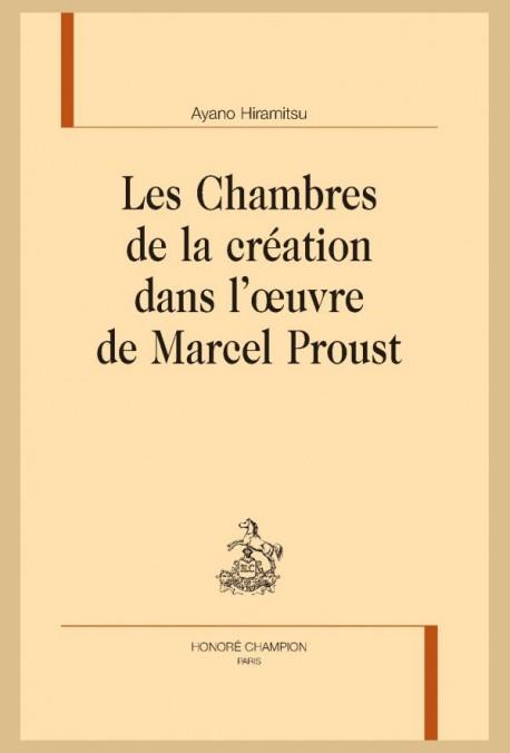 A. Hiramitsu, Les Chambres de la création dans l'œuvre de Marcel Proust