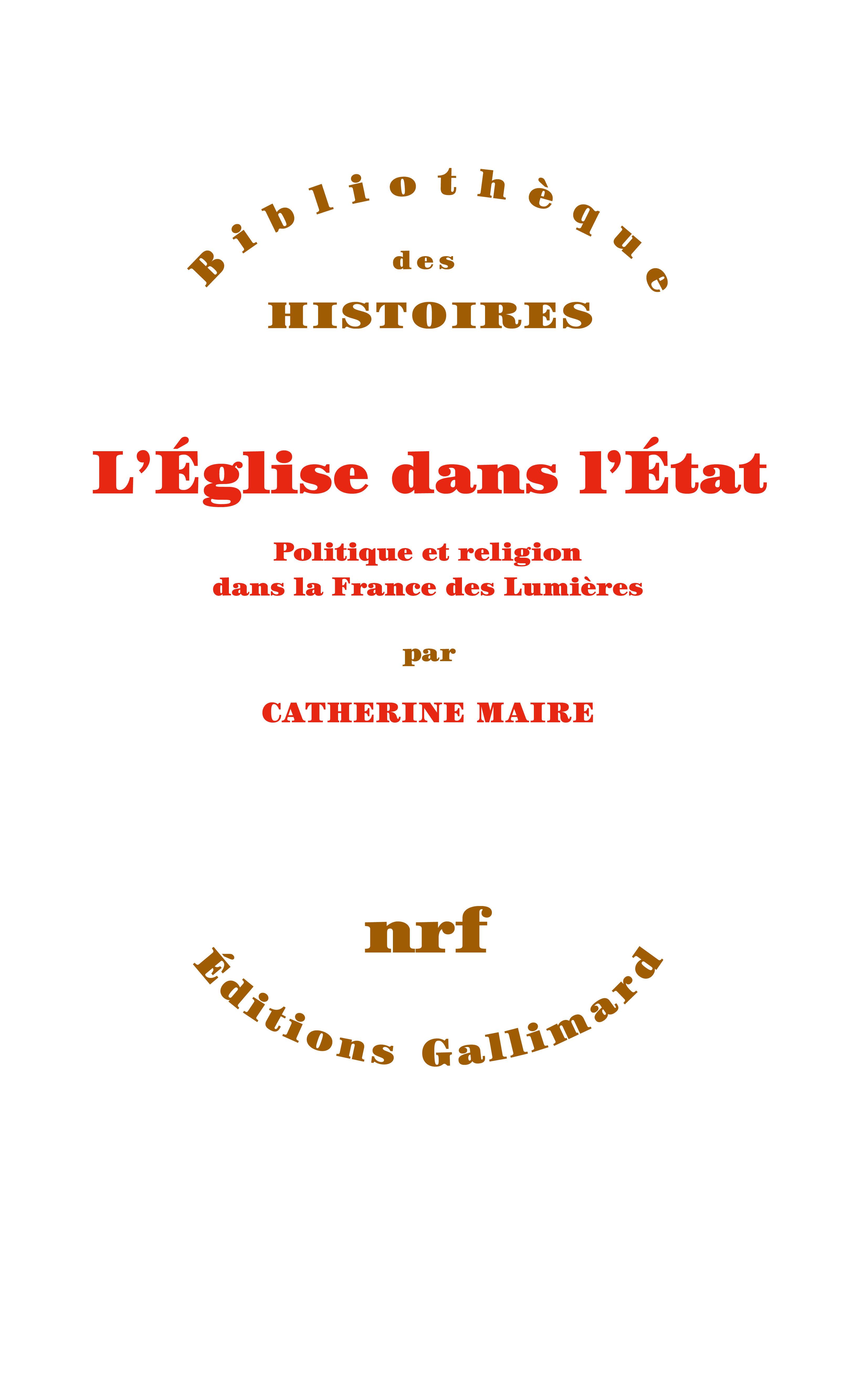 C. Maire, L'Église dans l'État. Politique et religion dans la France des Lumières