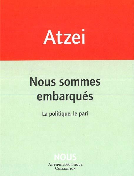 P. Atzei, Nous sommes embarqués. La politique, le pari